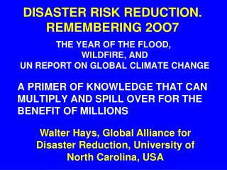 DISASTER RISK REDUCTION. REMEMBERING 2OO7