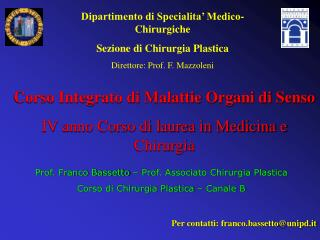 Corso Integrato di Malattie Organi di Senso IV anno Corso di laurea in Medicina e Chirurgia
