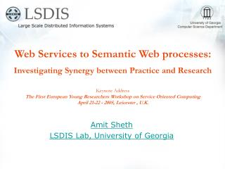 Web Services to Semantic Web processes:  Investigating Synergy between Practice and Research   Keynote Address The First
