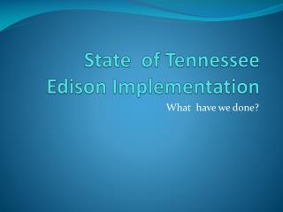 State of Tennessee Edison Implementation