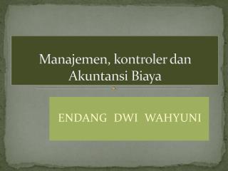 Manajemen, kontroler dan Akuntansi Biaya