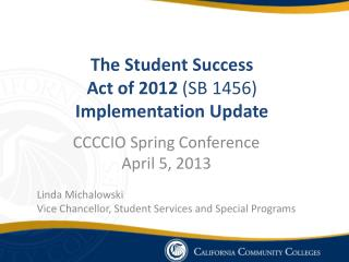 The Student Success  Act of 2012  (SB 1456)  Implementation Update