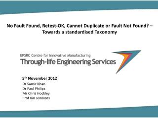 No Fault Found, Retest-OK, Cannot Duplicate or Fault Not Found    Towards a standardised Taxonomy