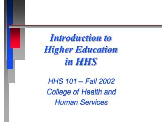 Introduction to  Higher Education in HHS