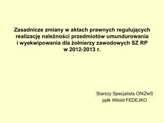Starszy Specjalista ONiZwS ppłk Witold FEDEJKO