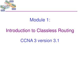 Module 1: Introduction to Classless Routing
