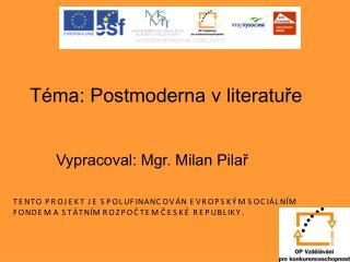 Téma: Postmoderna v literatuře