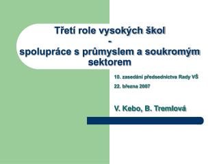 Třetí role vysokých škol - spolupráce s průmyslem a soukromým sektorem