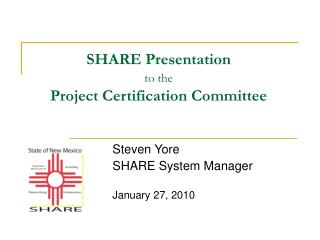SHARE Presentation  to the Project Certification Committee