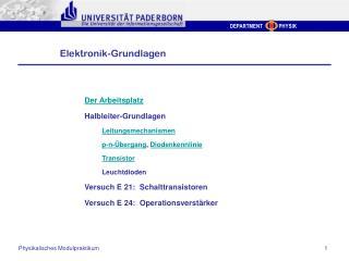 Der Arbeitsplatz Halbleiter-Grundlagen Leitungsmechanismen p-n-Übergang , Diodenkennlinie Transistor Leuchtdioden Versu