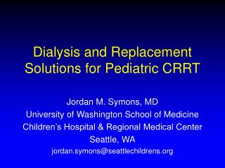 Dialysis and Replacement Solutions for Pediatric CRRT