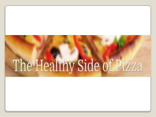 The Healthy Side Of Pizza
