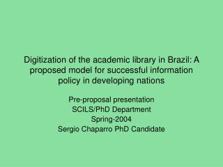 Digitization of the academic library in Brazil: A proposed model for successful information policy in developing nations