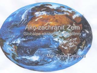 Ako zachrániť Zem Globálne ekologické problémy