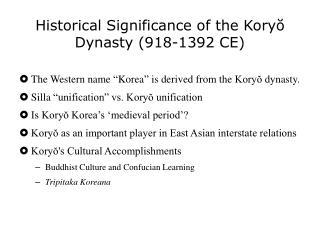 Historical Significance of the Koryŏ Dynasty (918-1392 CE)