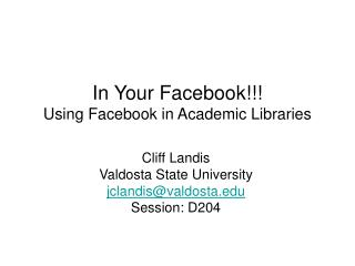 In Your Facebook!!!  Using Facebook in Academic Libraries