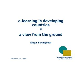 E-learning in developing countries  a view from the ground  Angus Scrimgeour