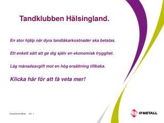 Tandklubben Hälsingland.