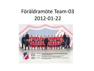 Föräldramöte Team-03 2012-01-22