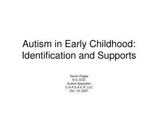 Autism in Early Childhood: Identification and Supports
