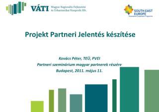 Projekt Partneri Jelentés készítése