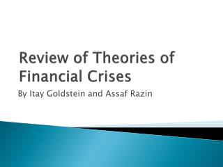Review  of Theories  of Financial Crises