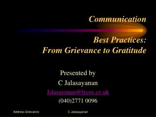Communication  Best Practices:  From Grievance to Gratitude