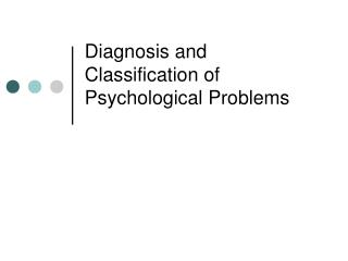 Diagnosis and Classification of Psychological Problems