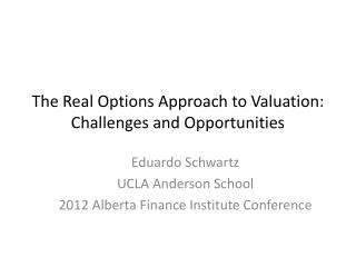 The Real Options Approach to Valuation: Challenges and Opportunities