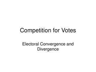 Competition for Votes