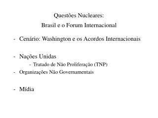 Questões Nucleares: Brasil e o Forum Internacional