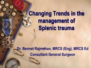 Changing Trends in the management of  Splenic trauma