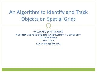 An Algorithm to Identify and Track Objects on Spatial Grids