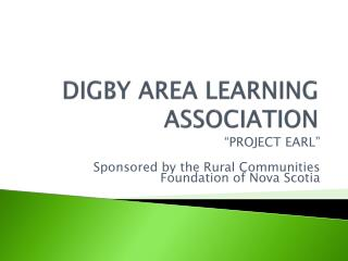 DIGBY AREA LEARNING ASSOCIATION