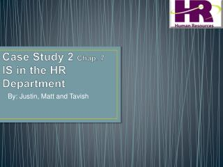 Case Study 2 Chap. 7 IS in the HR Department