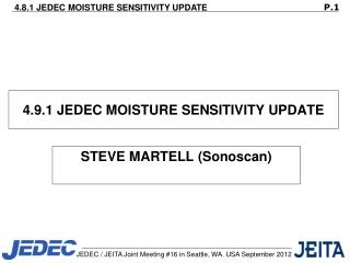 4.9.1  JEDEC MOISTURE SENSITIVITY UPDATE