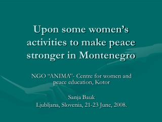 Upon some women's activities to make peace stronger in Montenegro