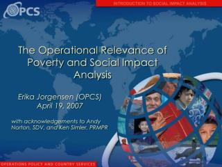 The Operational Relevance of Poverty and Social Impact Analysis
