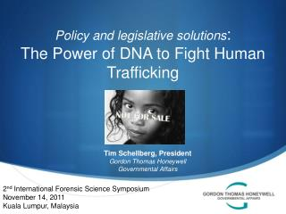 Policy and legislative solutions : The Power of DNA to Fight Human Trafficking