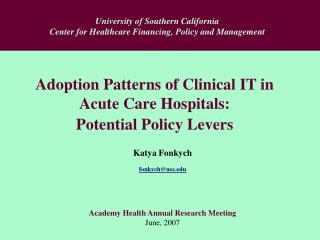 Adoption Patterns of Clinical IT in Acute Care Hospitals: Potential Policy Levers