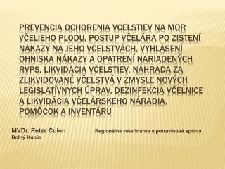 MVDr. Peter Čulen Regionálna veterinárna a potravinová správa Dolný Kubín