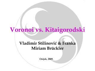 Voronoi vs. Kitaigorodski