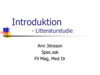 Introduktion 		- Litteraturstudie
