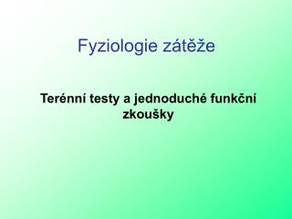 Terénní testy a jednoduché funkční zkoušky