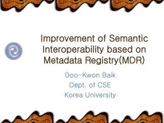 Improvement of Semantic Interoperability based on Metadata Registry(MDR)