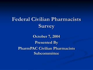 Federal Civilian Pharmacists Survey