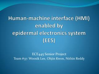 Human-machine interface (HMI) enabled by  epidermal electronics system (EES)