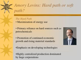 Amory Lovins: Hard path or soft path?