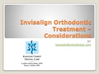 Invisalign Orthodontic Treatment – Considerations