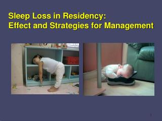 Sleep Loss in Residency:  Effect and Strategies for Management